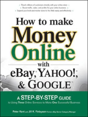 cover image of How to Make Money Online with eBay&#174;, Yahoo!&#174;, and Google<sup>TM</sup>