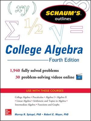Schaum's Outline of College Algebra by Murray R  Spiegel