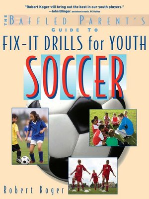 cover image of The Baffled Parent's Guide to Fix-It Drills for Youth Soccer