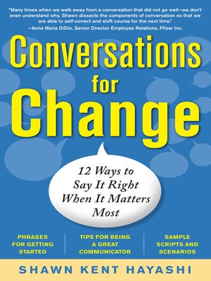 Conversations for Change by Shawn Kent Hayashi.                                              AVAILABLE eBook.