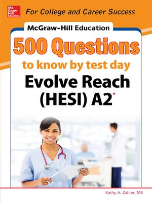 cover image of McGraw-Hill Education 500 Evolve Reach (HESI) A2 Questions to Know by Test Day