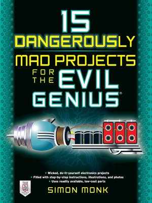 cover image of 15 Dangerously Mad Projects for the Evil Genius