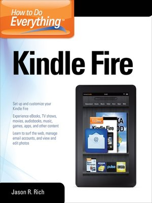 How to Do Everything Kindle Fire by Jason R  Rich