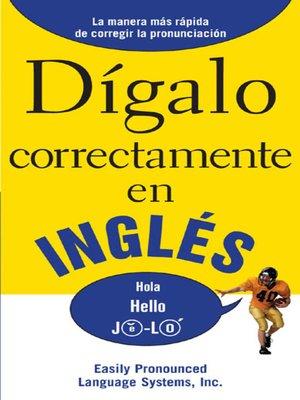 cover image of Digalo Correctamente en Ingles