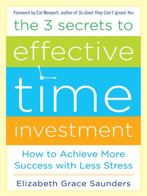 cover image of The 3 Secrets to Effective Time Investment