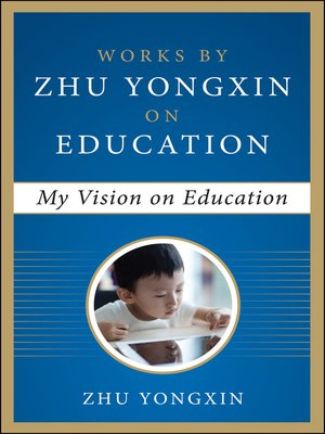 cover image of My Vision on Education (Works by Zhu Yongxin on Education Series)