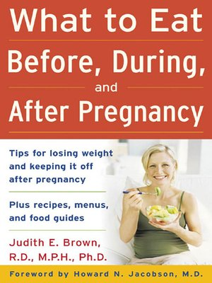 cover image of What to Eat Before, During, and After Pregnancy