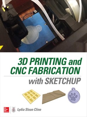 cover image of 3D Printing and CNC Fabrication with SketchUp