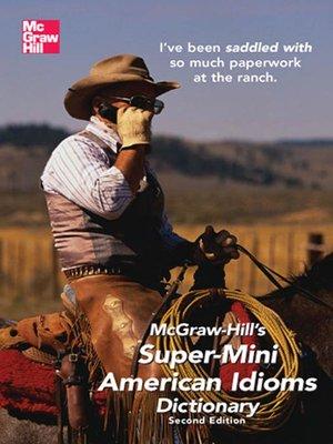 cover image of McGraw-Hill's Super-Mini American Idioms Dictionary