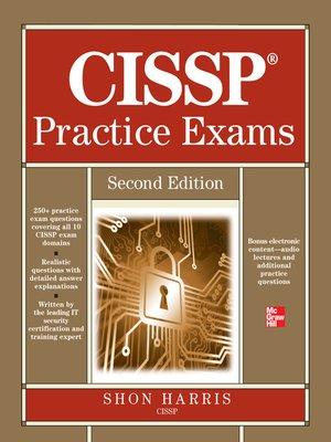 Cissp Practice Exams By Shon Harris Overdrive Rakuten Overdrive
