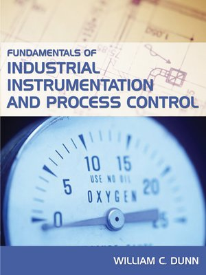 cover image of Fundamentals of Industrial Instrumentation and Process Control