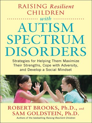 cover image of Raising Resilient Children with Autism Spectrum Disorders