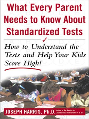 cover image of What Every Parent Needs to Know about Standardized Tests