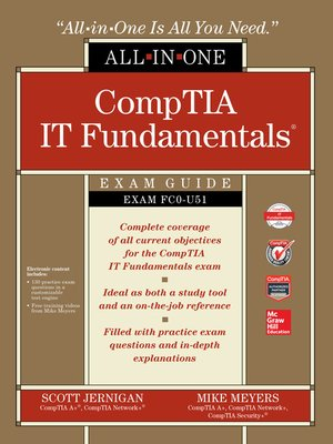 cover image of CompTIA IT Fundamentals All-in-One Exam Guide (Exam FC0-U51)