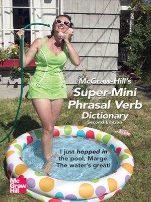 cover image of McGraw-Hill's Super-Mini Phrasal Verb Dicitonary