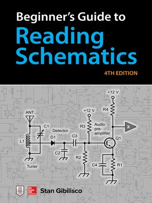 Reading schematics guide circuit wiring and diagram hub beginner s guide to reading schematics by stan gibilisco overdrive rh overdrive com basic electrical schematic diagrams reading schematics for dummies ccuart Image collections