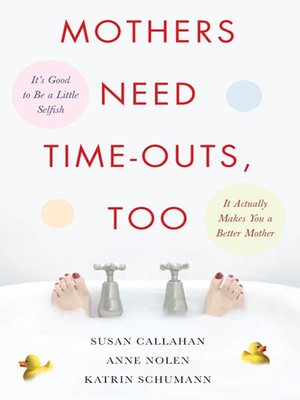 cover image of Mothers Need Time-Outs, Too