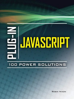 cover image of Plug-In JavaScript 100 Power Solutions