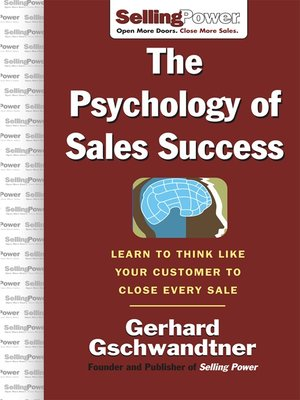The psychology of sales success by gerhard gschwandtner overdrive the psychology of sales success fandeluxe Choice Image