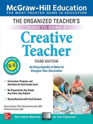 cover image of The Organized Teacher's Guide to Being a Creative Teacher, Grades K-6