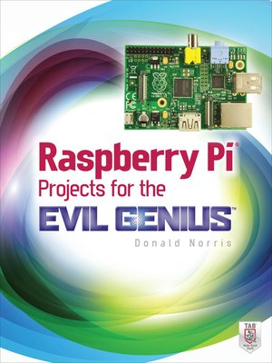 cover image of Raspberry Pi Projects for the Evil Genius