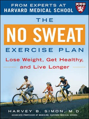 cover image of The No Sweat Exercise Plan (A Harvard Medical School Book)
