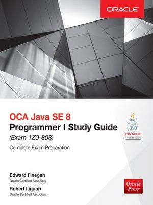 Oca Java Se 8 Programmer I Study Guide Exam 1z0 808 By Edward G