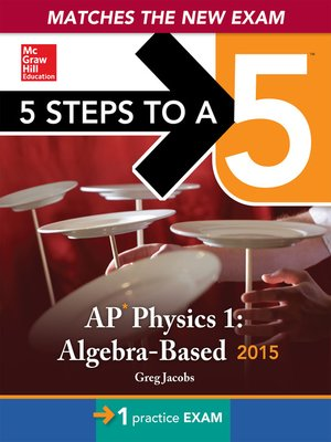 5 Steps to a 5 AP Physics 1 Algebra-based, 2015 Edition by Greg