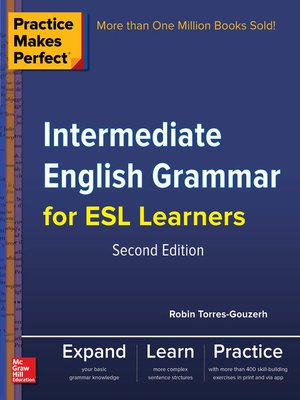 cover image of Practice Makes Perfect Intermediate English Grammar for ESL Learners