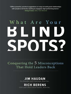 cover image of What Are Your Blind Spots? Conquering the 5 Misconceptions that Hold Leaders Back