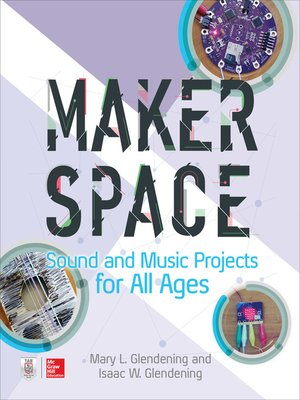 cover image of Makerspace Sound and Music Projects for All Ages