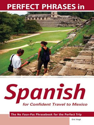 cover image of Perfect Phrases in Spanish for Confident Travel to Mexico