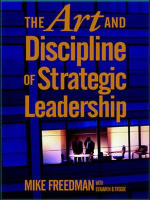 cover image of The Art and Discipline of Strategic Leadership