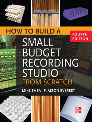 cover image of How to Build a Small Budget Recording Studio from Scratch 4/E