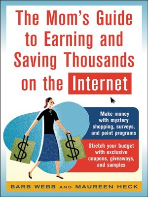 cover image of The Mom's Guide to Earning and Saving Thousands on the Internet