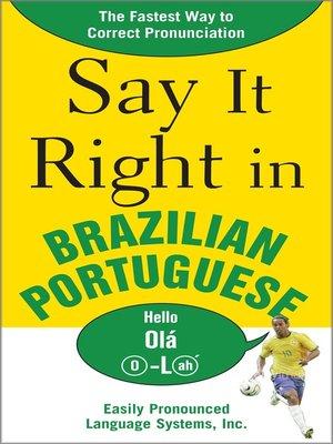 cover image of Say It Right in Brazilian Portuguese