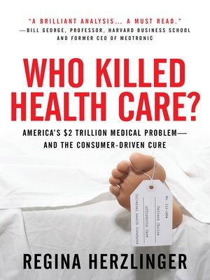 cover image of Who Killed Health Care?