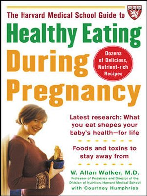 cover image of The Harvard Medical School Guide to Healthy Eating During Pregnancy