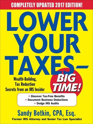 cover image of Lower Your Taxes--BIG TIME! 2017-2018 Edition