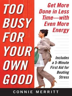 cover image of Too Busy for Your Own Good