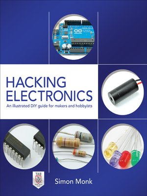 Hacking Electronics By Simon Monk 183 Overdrive Rakuten