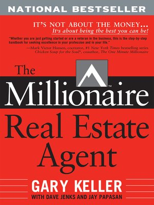 Read the millionaire real estate agent: it s not about the money. ….