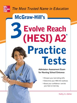 cover image of McGraw-Hill's 3 Evolve Reach (HESI) A2 Practice Tests
