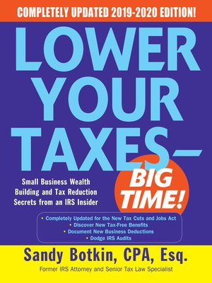 cover image of Lower Your Taxes--BIG TIME! 2019-2020