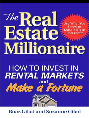 The Real Estate Millionaire by Boaz Gilad · OverDrive