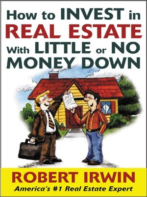 cover image of How to Invest in Real Estate With Little or No Money Down