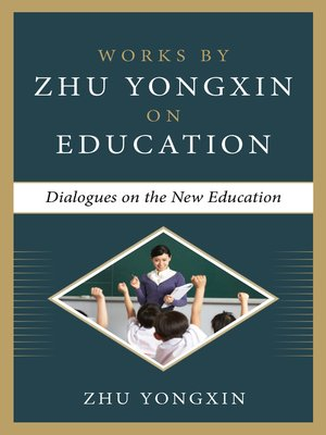 cover image of Dialogues on the New Education (Works by Zhu Yongxin on Education Series)