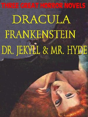 cover image of THREE GREAT HORROR NOVELS: Dracula; Frankensrein; Dr. Jekyll and Mr. Hyde