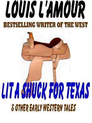 cover image of Lit a Shuck for Texas & Other Early Western Tales