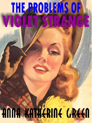 cover image of THE PROBLEMS OF VIOLET STRANGE: The Classic 1920s Woman Detective